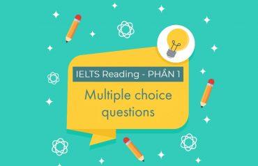 Dạng bài Multiple Choice trong IELTS Reading và cách làm